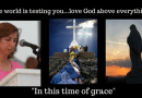 """February 25,  2018 Monthly Message from Medjugorje…""""look at God's creatures which He has given to you in beauty… The world is testing you…love God above everything"""