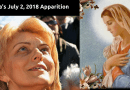"""July 2, 2018 Mirjana's Apparition """"My children, ceaselessly think of my Son and love Him immeasurably and you will have true life, and that will be for eternity."""""""