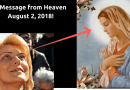 """August 2, 2018 Message to Mirjana…""""I know, my children, that what is to come afterwards is unknown to you, but when your hereafter comes you will receive all the answers."""""""