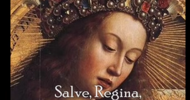 Salve Regina: Hail Holy Queen 2.8 million views…Gregorian hymn chant in honor of Mary, Mother of God.