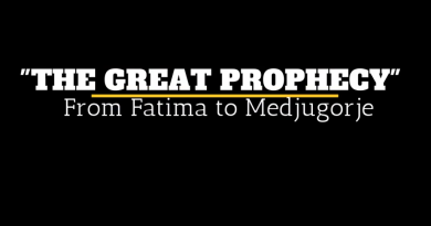 """The Great Prophecy"" From Fatima to Medjugorje"