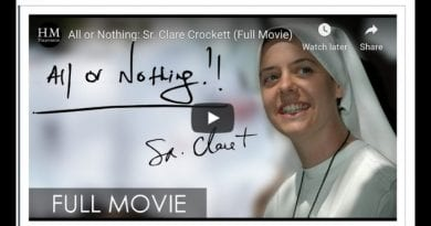 """All or Nothing"" The inspirational story of  Sr. Clare Crockett's short but beautiful life.  ""This movie is touched by the spirit of God…A very personal and spiritual experience of the Divine."" Br. Daniel Maria Klimek"