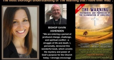 """The Warning"" – ""The Illumination of Conscience""—is a critical moment in human history when every person alive will see their soul in the light of divine truth. ""We are entering a period of profound change and spiritual conflict."" – Bishop Gavin Ashenden"