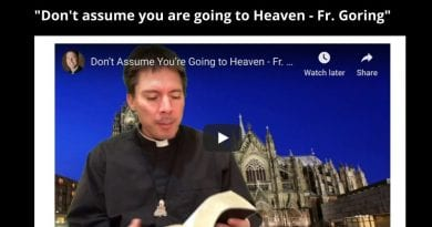 "Fr. Mark Goring: ""Don't Assume You're Going to Heaven""  And a Medjugorje Prayer for Healing and Liberation"