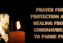 PRAYER FOR PROTECTION AND HEALING FROM CORONAVIRUS TO PADRE PIO- Also a Prayer to St. Roch who could miraculously cure the plague with the sign of the cross