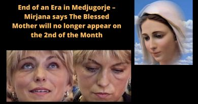 End of an Era in Medjugorje – Mirjana says The Blessed Mother will no longer appear on the 2nd of the Month – Developing!