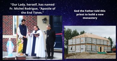 """The miraculous story of Fr. Michel Rodrigue…Our Lady, herself, has named him, """"Apostle of the End Times.""""…""""My dear people of God, we are now passing a test. The great events of purification will begin this fall."""""""