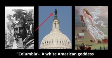 "Where does it end?  Get ""Woke"" Nancy Pelosi and Social Justice Warriors…""Columbia"" as in District of Columbia is the ultimate symbol of ""White Supremacy""…""Columbia"" is the white Goddess of the Manifest Destiny."