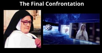 "Is the Final Confrontational unfolding? Sr. Lucia: ""Satan is preparing the anti-creation"" THE FATIMA PROPHECY"
