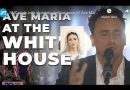 Goosebumps:  Stunning performance of 'Ave Maria' at White House
