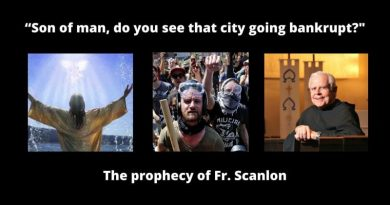 "Is the Amazing Prophecy of Fr. Scanlon unfolding today?– Coronavirus, Economic Collapse, Riots …""Son of man, do you see that city going bankrupt?"""