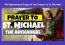 Spiritual Warfare:  The Mysterious Origin of the Prayer to St. Michael