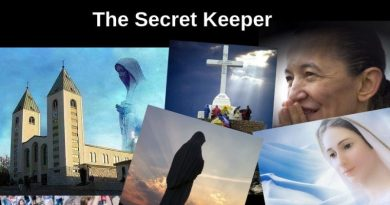 "Medjugorje: The Secret Keeper –  ""Woe to those who wait for the Sign to be converted… Yes! I know when the permanent sign will come."""