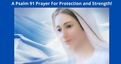 A Psalm 91 Prayer For Protection and Strength!