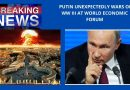 "Winds of War and Catholic Prophecy: Putin at Davos Conference unexpectedly warns of World War III: ""How do you not understand that the world is being pulled in an irreversible direction?"""