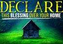 A Powerful Blessing Prayer Over Your Home