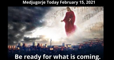 "Medjugorje Today February 15, 2021: ""This is the only way to salvation, to eternal life. This is my dearest prayer"" Our Lady wants you to know this in 2021 – The Secret Path to Eternity"