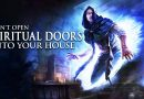 Objects In Your House Open Doors To The Spirit World | Spiritual House Cleansing