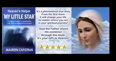 "The True Story of a Woman ""Trained"" by Jesus, Mary and St. Michael to be ""Heaven's Helper"" The Incredible Story of Maureen Capistran"