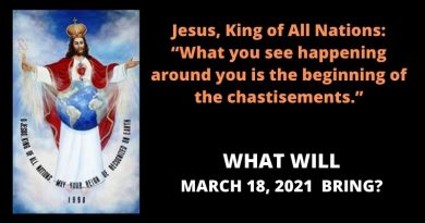 "Medjugorje's Ten Secrets and Chastisements – Jesus King of All Nations said, ""What you see happening around you is the beginning of the chastisements."""