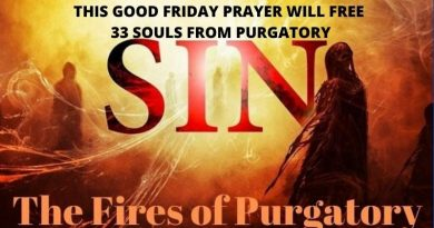 "THIS GOOD FRIDAY PRAYER WILL FREE 33 SOULS FROM PURGATORY – 33 is for each year Jesus lived on earth -""THE FIRE OF PURGATORY"" – THE 5 REASONS WHY THE PAINS OF PURGATORY ARE SO SEVERE"