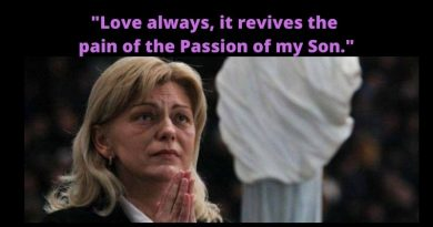 "Special Message – Medjugorje Today April 3, 2021 |  Our Lady asks us this Easter to: ""Love always, it revives the pain of the Passion of my Son."""