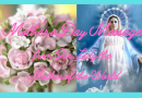 "Medjugorje Mother's Day Message from Our Lady – ""My maternal heart knows that if you walk on the path of faith, you would be like buds of flowers"""